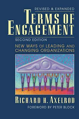 Terms of Engagement: New Ways of Leading and Changing Organizations by Richard H
