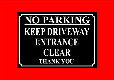 No Parking Keep Driveway Entrance Clear Thank You Sign 2 Designs And 4 Sizes
