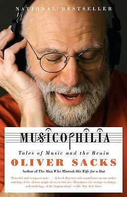 Musicophilia : Tales of Music and the Brain by Oliver Sacks