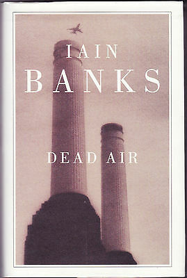 Iain Banks - Dead Air - SIGNED BY AUTHOR - 1st/1st 2002 in DW - Little Brown