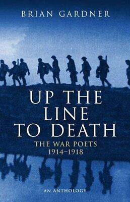 Up the Line to Death: War Poets, 1914-18 (War Poe... by Gardner, Brian Paperback