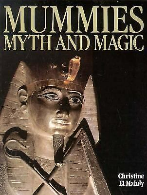 Mummies, Myth and Magic : In Ancient Egypt by Christine El Mahdy