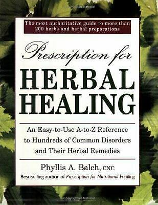UC Prescription for Herbal Healing: An Easy-to-Use A-Z Reference to Hundreds of