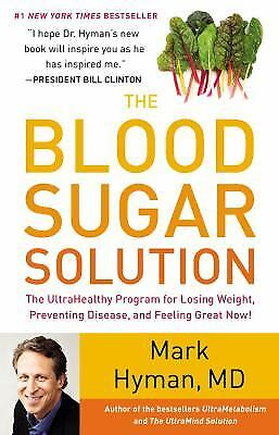 The Blood Sugar Solution : The UltraHealthy Program for Losing Weight,...