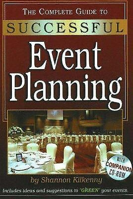 The Complete Guide to Successful Event Planning by Shannon Kilkenny