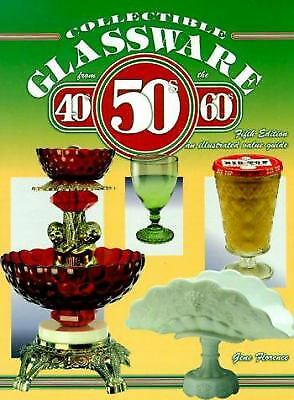 Collectible Glassware from the 40s, 50s and 60s by Gene Florence