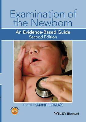 Examination of the Newborn: An Evidence-Based Guide by Anne Lomax (English) Pape
