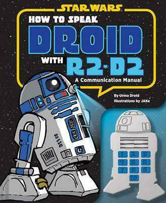 How to Speak Droid with R2-D2: A Communication Manual by Urma Droid (English) Ha
