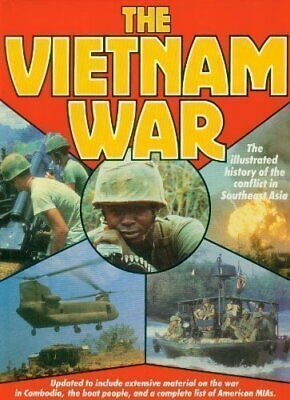 The Vietnam War: Illustrated History of the Conflict in Southea... Hardback Book
