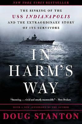 In Harm's Way: The Sinking of the U.S.S. Indianapolis and the Extraordinary...