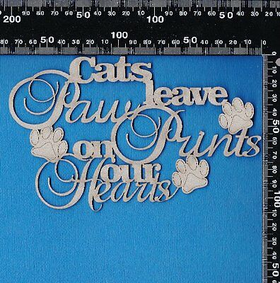 Chipboard Cats Leave footprints on our Hearts Phrase