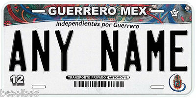 Guerrero Mexico Any Name Number Novelty Auto Car License Plate C01
