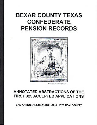 Bexar County Texas Confederate Pensions - 1St 325 Approved Applicants -Genealogy