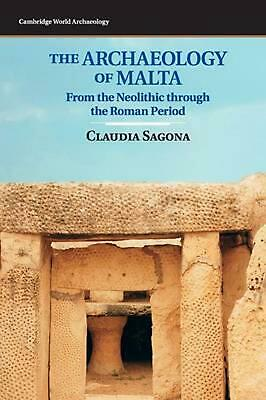 Archaeology of Malta: From the Neolithic through the Roman Period by Claudia Sag