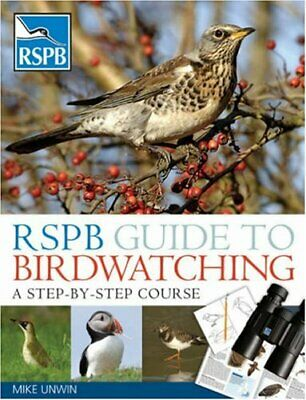 RSPB Guide to Birdwatching: A Step-by-step Approach (... by Mike Unwin Paperback