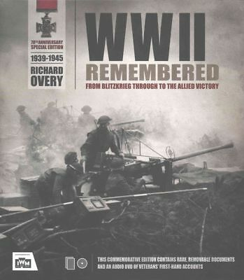Wwii Remembered: From Blitzkrieg through to the Allied Victory by Richard Overy
