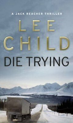 Die Trying: (Jack Reacher 2) by Child, Lee Book The Cheap Fast Free Post