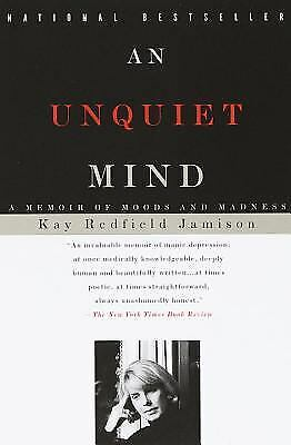 An Unquiet Mind : A Memoir of Moods and Madness