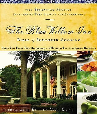 The Blue Willow Inn Bible of Southern Cooking : 450 Essential Recipes...