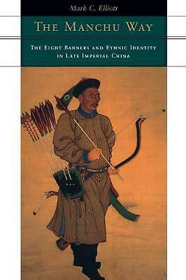 The Manchu Way: The Eight Banners and Ethnic Identity in Late Imperial China by