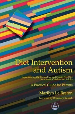 Diet Intervention and Autism: Implementing the... by Marilyn Le Breton Paperback