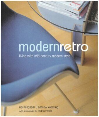 Modern Retro: Living with Mid-Century Modern Sty... by Weaving, Andrew Paperback