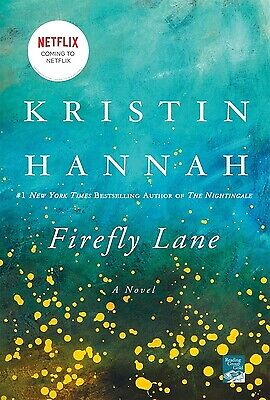 Firefly Lane: A Novel by Hannah, Kristin
