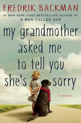 My Grandmother Asked Me To Tell You She's Sorry - Backman, Fredrik - New Hardcov