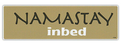 Bumper Sticker Decal - Namastay In Bed - Funny Spoof On Namaste Yoga Peace