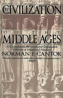 Civilization of the Middle Ages by Norman F. Cantor; Nor Cantor