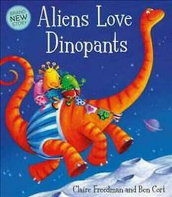 Aliens Love Dinopants by Claire Freedman Hardcover Book Free Shipping!