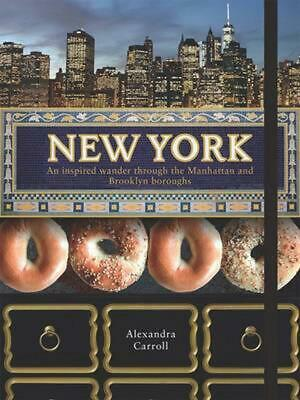 New York: An inspired wander through Manhattan and the Brooklyn boroughs by Alex
