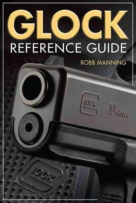 Glock Reference Guide - Robb Manning (Paperback) New