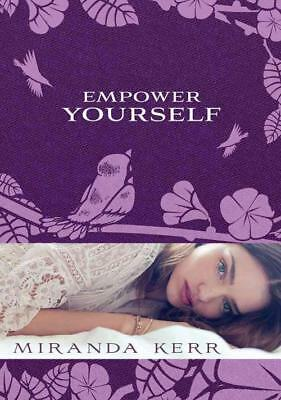 Empower Yourself - Kerr, Miranda - New Paperback Book