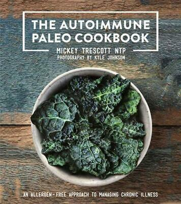 Autoimmune Paleo Cookbook - Mickey Trescott (Hardcover) New