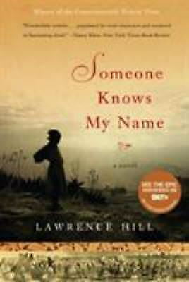 Someone Knows My Name : A Novel by Lawrence Hill