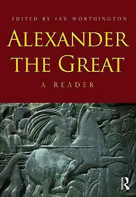 Alexander the Great: A Reader by Ian Worthington (English) Paperback Book Free S