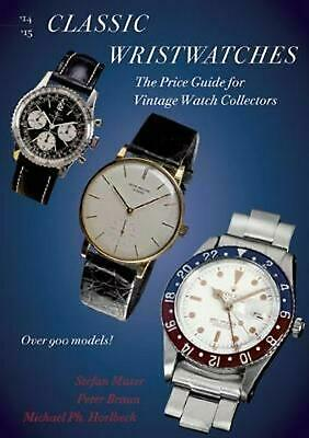 Classic Wristwatches 2014-2015: The Price Guide for Vintage Watch Collectors by