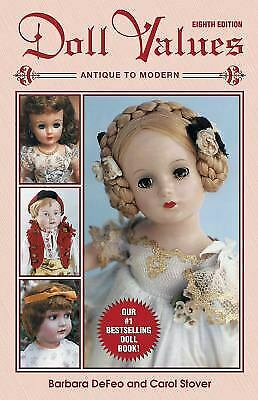 Doll Values : Antique to Modern