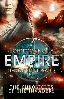The Chronicles of the Invaders 2. Empire John Connolly