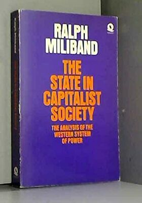 The State in Capitalist Society: The Analysis o... by Milliband, Ralph Paperback
