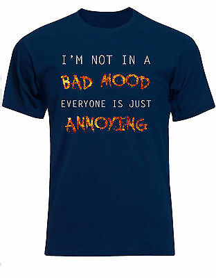 Im Not In a Bad Mood Everyone is Annoying Fun Quirky Mens Tshirt Tee Top AD76