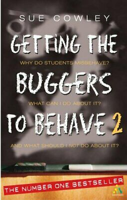 Getting the Buggers to Behave 2 by Cowley, Sue Paperback Book The Cheap Fast