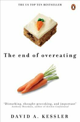 The End of Overeating: Taking Control of Our In... by David A. Kessler Paperback