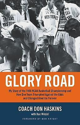 Glory Road : My Story of the 1966 NCAA Basketball Championship and How One...