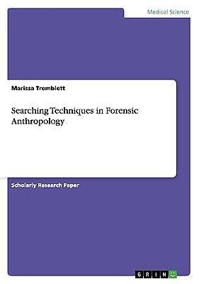 *neu*  Marissa Tremblett - Searching Techniques In Forensic Anthropology
