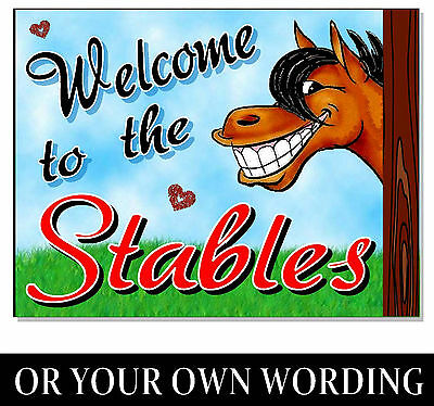 ANY WORDING or Welcome to the stables Horse Pony Sign Plaque Notice Warning tack