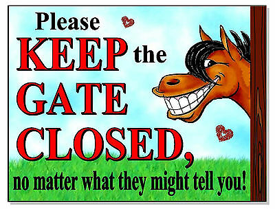 Warning notice Keep The GATE CLOSED Horse Pony Sign Plaque stable paddock funny