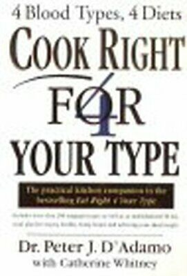Cook Right 4 Your Type by Whitney, Peter D'Adamo with Catherine Paperback Book