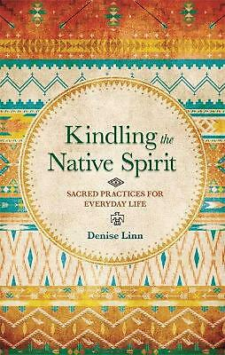 Kindling the Native Spirit by Denise Linn Paperback Book Free Shipping!